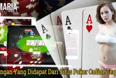 Keuntungan Yang Didapat Dari Situs Poker Online Terpercaya