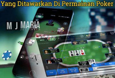Bonus Yang Ditawarkan Di Permainan Poker Online